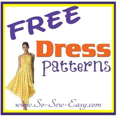 FREE Dress patterns listing. 65 so far and growing all the time!