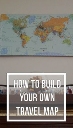 Building a Travel Home: DIY Travel Push-Pin Map