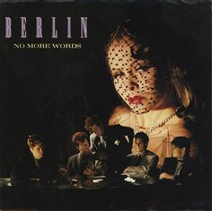 "Un Single [De Lo Nuevo en Programación] Berlin - No More Words [Dance Remix 12''] 1984 [Viernes, 13 de Mayo 2016] €URO 80's ""La Radio del Ítalo Disco © 2011 - 2016 euro80s.net"