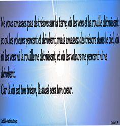 Où donc est notre cœur ? Il ne peut se trouver à la fois sur la terre et dans le ciel, c'est complètement INCOMPATIBLE ! Amassons-nous des trésors dans le ciel, là où ils ne peuvent être détruits, contrairement à ceux que nous pouvons amasser sur la terre... Très bonne soirée à tous, les regards dirigés là où est notre cœur A demain. Bises fraternelles. ♥ https://plus.google.com/u/0/+ClaudineMichau45/posts