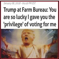 Wait until those small and medium farm owners realize what Trump and Sunny Purdue are doing to them but not for them.