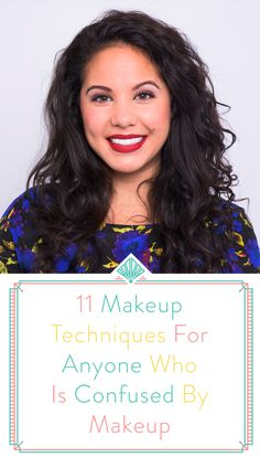 11 Makeup Techniques For Anyone Who Is Confused By Makeup
