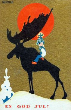 God Jul Christmas Card ~ Boy riding a moose. Vintage Christmas Cards, Christmas Images, Vintage Holiday, Vintage Cards, Norwegian Christmas, Christmas Moose, Merry Christmas, Christmas Poster, Scandinavian Folk Art