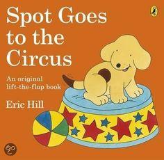 bol.com | Spot Goes to the Circus, Eric Hill & Eric Hill | 9780141343761 | Boeken...
