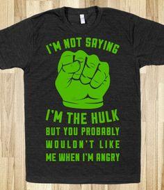 I'm Not Saying I'm The Hulk