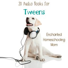 Need a great idea for an audio book for your tween? Why not try once of these 20 audio book selections for your tween today!