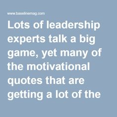 Lots of leadership experts talk a big game, yet many of the motivational quotes that are getting a lot of the social media attention fail to deliver. But wouldn't you jump at a chance to take in short nuggets of wisdom from proven achievers like Bill Gates, Charles Darwin and Albert Einstein ... or the Navy Seals? If so, consider the following quotes as 10 mini-lessons that cover a spectrum of leadership qualities that can benefit anyone from rank-and-file tech workers to managers to senior…