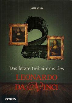 DAS LETZTE GEHEIMNIS DES LEONARDO DA VINCI von Josef Nyary