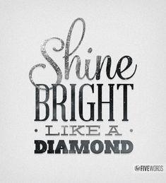 PRESS PLAY▶ Shine Bright Like A Diamond