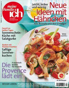 meine Familie & ich: 7/2012 Neue Ideen mit Hähnchen / Feiern wie in Frankreich / Saftige Sommerkuchen  http://www.burda-foodshop.de/Einzelhefte/Einzel-meine-Familie-ich/  burdafood.net/Eising Studio – Food Photo & Video, Martina Görlach