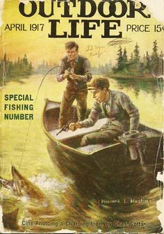 Fishing for History: The History of Fishing and Fishing Tackle: Deconstructiing Old Ads: The History of Outdoor Life in Covers