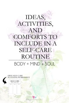 Creating a self-care plan of habits, treatments and rituals that will restore…