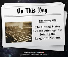 #ThisDayonHistory 19th January 1920 – The United States Senate votes against joining the League of Nations. #OnThisDay #Hostory#Senate #USA #LeagueOfNations Get #HistoricalFacts Everyday on #CircleCareApp app.mycirclecare....