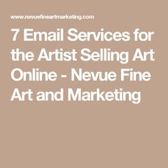 7 Email Services for the Artist Selling Art Online - Nevue Fine Art and Marketing