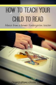 Get tips from a kindergarten teacher on how to teach your child to read. #teachyourchildtoread