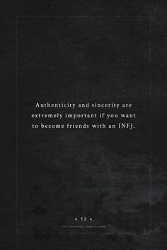 INFJ - Authenticity and sincerity are extremely important if you want to become friends with them. We are able to see past your facade, so we will only associate with people who are honest and real. Infj Mbti, Intj And Infj, Enfj, Introvert, Rarest Personality Type, Infj Personality, Myers Briggs Infj, Myer Briggs, Frases
