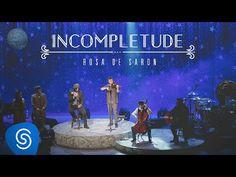 Rosa de Saron - Incompletude (Part. Lucas Lima | Acústico e Ao Vivo 2/3) - YouTube