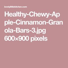 Healthy-Chewy-Apple-Cinnamon-Granola-Bars-3.jpg 600×900 pixels