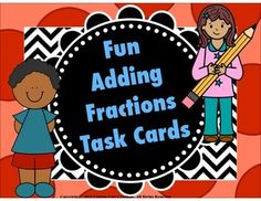 $Adding Fraction Task Cards. These task cards are a fun way to help your precious students practice adding fractions. This product includes: *24 adding fraction task cards *Answer sheet *Answer key provided *Basic addition task cards with like denominators.