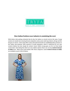 India now growing towards western fashion .most effect of western fashion on india dresses. all young age like western dresses. If you like fashionable western dresses online visit to TRYFA for latest fancy dresses collecti. Latest Dress For Girls, Western Dresses Online, Valentine Special, Special Dresses, Fashion Wear, Indian Fashion, Girls Dresses, How To Wear, Women