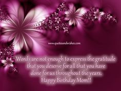 Birthday Saying for Mom | Beautiful Birthday wishes for Mother, Happy Birthday quotes for Mom ...
