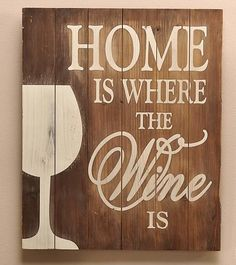Home is Where Wine Textual Art on Wood