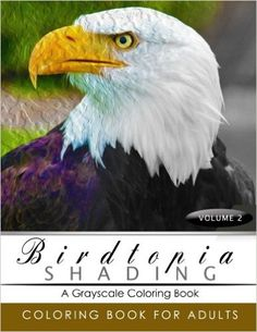 BirdTopia Shading Volume 2: Bird Grayscale coloring books for adults Relaxation Art Therapy for Busy People (Adult Coloring Books Series, grayscale fantasy coloring books): BirdTopia Grayscale Publishing: 9781535252935: Amazon.com: Books