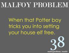 Hahaha. Serious Malfoy problem.