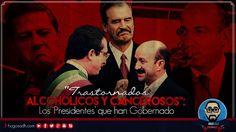 """Los Tele-Presidentes en México: """"Trastornados, Alcohólicos y Cancerosos"""""""