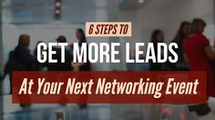 6 Steps to Getting More Leads At Your Next Networking Event - Northbound.