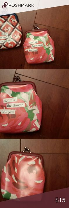 "Anne Taintor Coin Purse Anne Taintor Coin Purse, ""Don't let the flowers fool you"". Remember your grandma or grandpa's coin purse? This is a great little gift for a friend's birthday. Also can be used as a purse for your cigarettes. .. Anne Taintor Accessories Key & Card Holders"