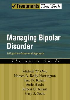 Managing Bipolar Disorder: Therapist Guide: A cognitive-behavioural approach di Michael Otto PhD http://www.amazon.it/dp/0195313348/ref=cm_sw_r_pi_dp_qWH9ub1W6N0HD