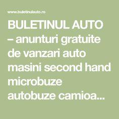 BULETINUL AUTO – anunturi gratuite de vanzari auto masini second hand microbuze autobuze camioane utilaje utilitare remorci motociclete piese auto Second Hand, Transportation, Europe