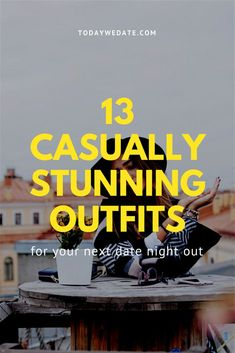 13 Casually Stunning Date Night Outfit Ideas To Stand Out From The Crowd / date outfits women Casual Night Out Outfit Summer, First Date Outfit Casual, Date Outfit Fall, Cute Date Outfits, Winter Date Night Outfits, First Date Outfits, Summer Date Outfits, Fall Night Outfit, Bar Outfits