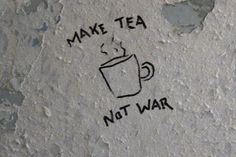 "≫∙∙ dazykid:  ""Make tea not war"" An anti-war slogan that originated from the Vietnam war. Many activists used the slogan to campaign the end of all wars. Variation: make love not war. ∙∙≪"