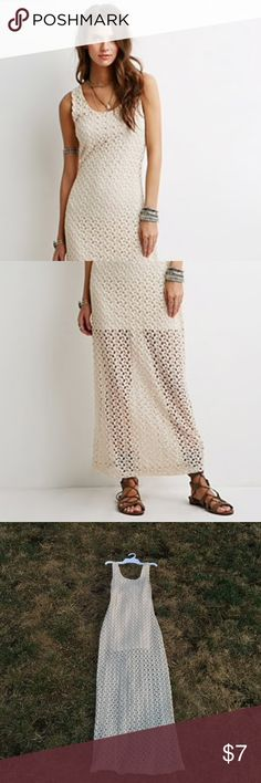 Creme Crocheted Dress Super cute and feminine with a off white crocheted print that ends off sheer. Lined in cream until the mid thighs before going sheer. It is a hip hugger and form fitting. Does have some stretch. Forever 21 Dresses Maxi