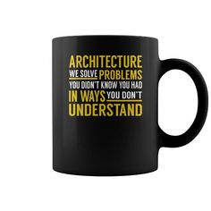 Architecture Solve Problems Job Title Mugs LIMITED TIME ONLY. ORDER NOW if you like, Item Not Sold Anywhere Else. Amazing for you or gift for your family members and your friends. Thank you! architecture #shirts