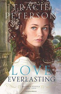 Love Everlasting by Tracie Peterson #awordfromJoJo #books