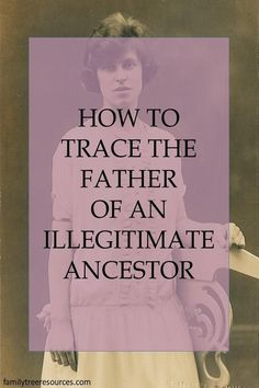 Finding Illegitimacy in Family Tree Research Free Genealogy Records, Genealogy Websites, Genealogy Forms, Genealogy Search, Genealogy Humor, Genealogy Chart, Family Genealogy, Lds Genealogy, Genealogy Organization