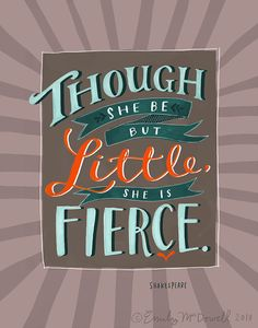 """Design Mom Collection: """"Though She Be But Little"""" Shakespeare Quote, Inspirational Quote Poster, Hand-Lettered 8""""x10"""""""