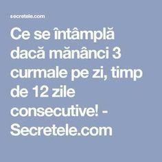Ce se întâmplă dacă mănânci 3 curmale pe zi, timp de 12 zile consecutive! - Secretele.com Health Fitness, Healthy, Lifestyle, House, Pharmacy, Therapy, Per Diem, Tips And Tricks, Home