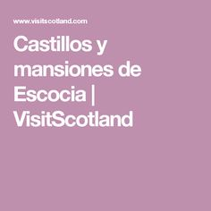 Castillos y mansiones de Escocia | VisitScotland