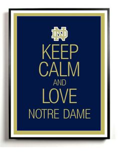 Notre Dame Art Print Keep Calm and Carry on University of Notre Dame - Printable Artwork -