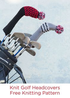 Knit Golf Headcovers Free Knitting Pattern in Red Heart Super Saver yarn -- Knit these golf club headcovers to protect your clubs and spice up their look! Make them for yourself and as a gift for your golfer friends.