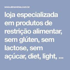 loja especializada em produtos de restrição alimentar, sem glúten, sem lactose, sem açúcar, diet, light, sem gluten, cerveja sem gluten,