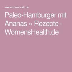 Paleo-Hamburger mit Ananas » Rezepte - WomensHealth.de