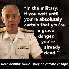 US Navy Retired Rear Admiral David Titley makes the case for urgent action on climate change