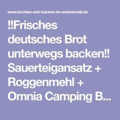 !!Frisches deutsches Brot unterwegs backen!! Sauerteigansatz + Roggenmehl + Omnia Camping Backofen + etwas Zeit. Genial!