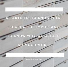 Why We Create | Artifact Uprising Blog