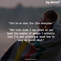 You're so nice. You like everyone - https://themindsjournal.com/youre-nice-like-everyone-2/